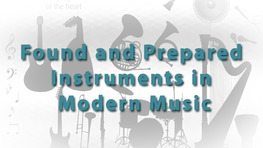 Found and Prepared Instruments in Modern Music