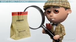 Direct Evidence: Definition, Law & Examples