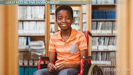 Least Restrictive Environment (LRE) in Special Education: Definition & Law