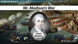 President James Madison: Domestic & Foreign Policy