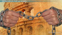 Chattel Slavery: Definition and America