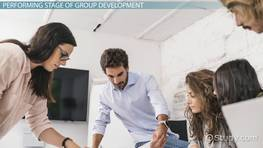 Performing Stage of Group Development: Definition & Explanation