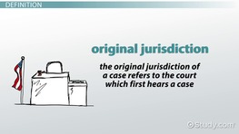 What is Original Jurisdiction? - Definition & Examples