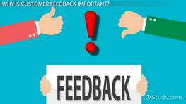 Customer Feedback: Definition, Uses & Importance