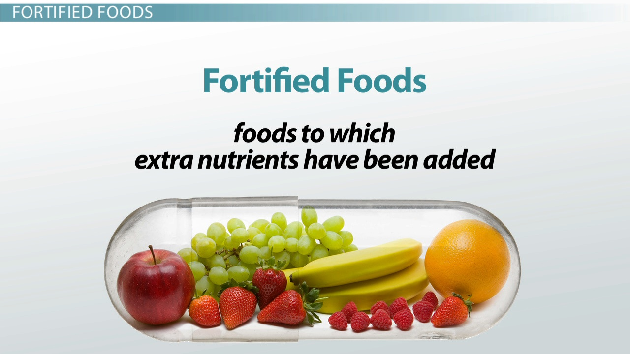 What Are Fortified Foods Definition Examples Video Lesson