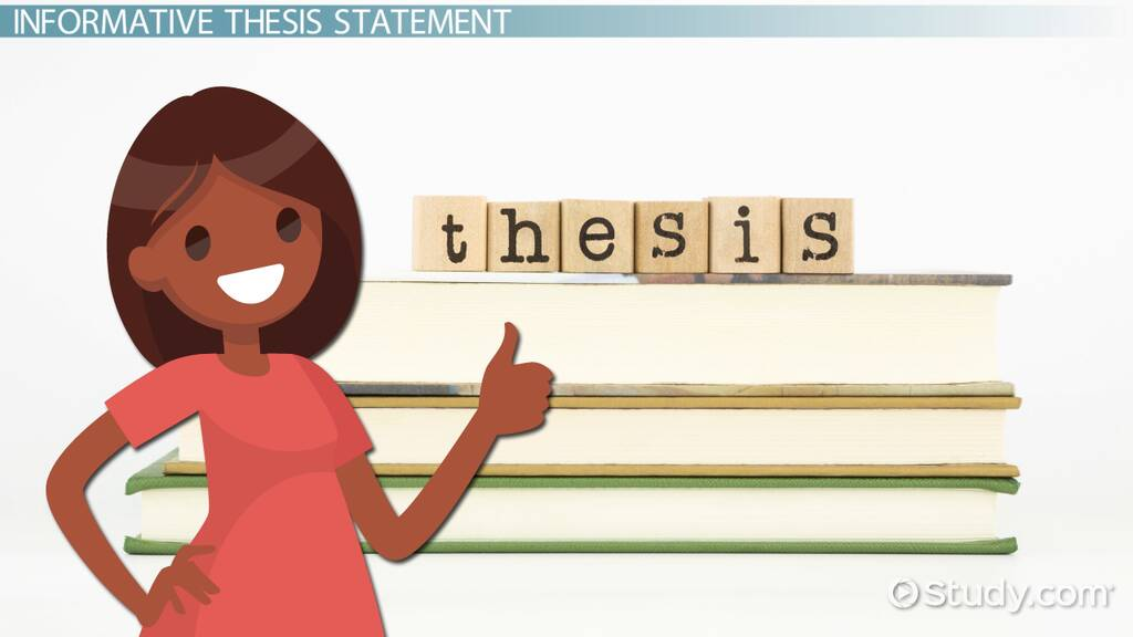 Informative Thesis Statement Examples Video Lesson Transcript Study Com