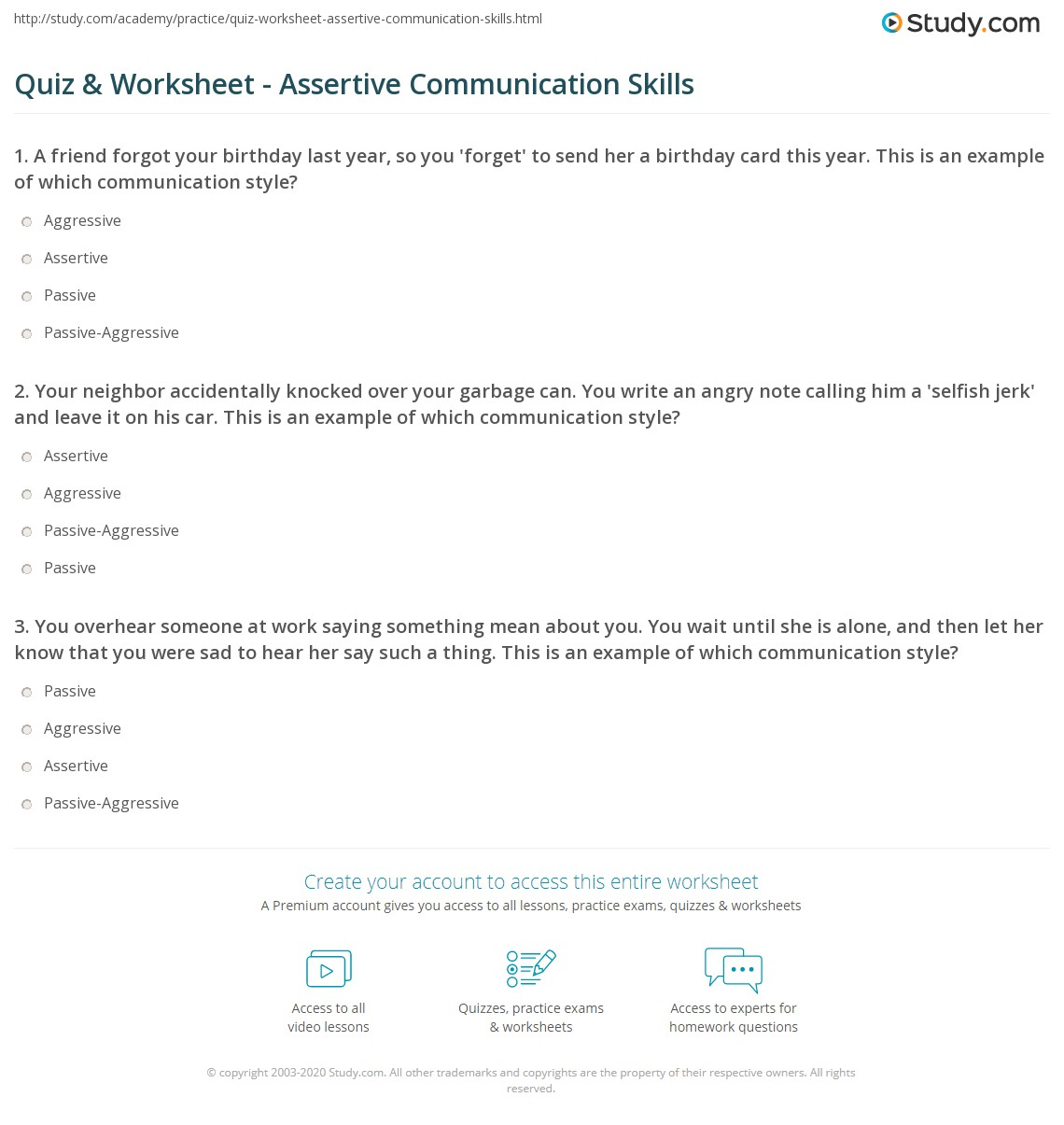 Worksheets Assertiveness Training Worksheets quiz worksheet assertive communication skills study com 1 your neighbor accidentally knocked over garbage can you write an angry note calling him a selfish jerk and leave it on his car