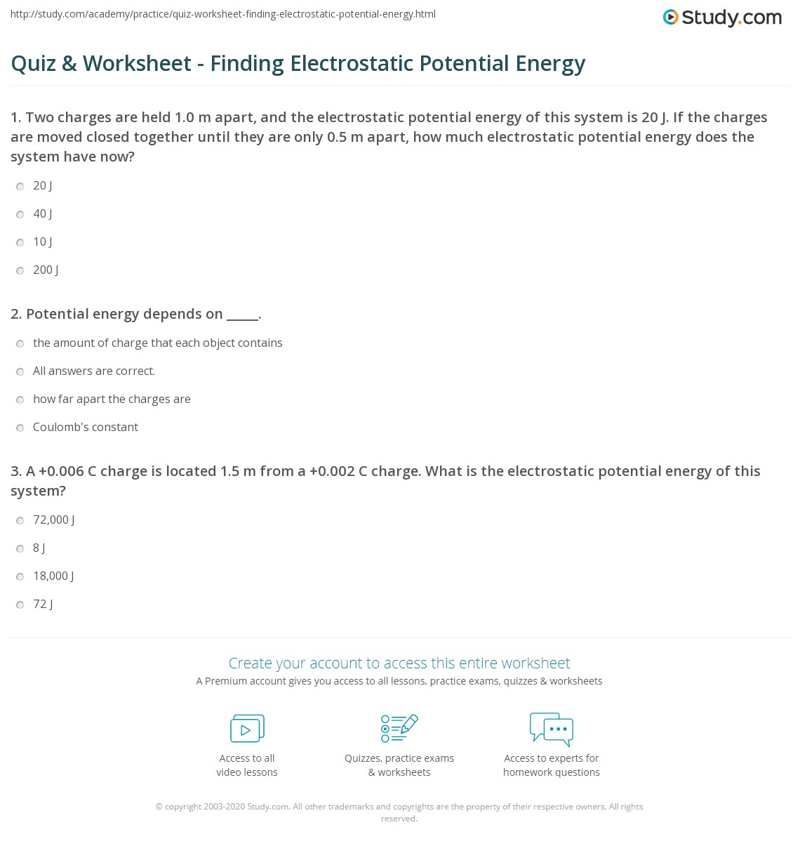 Free Worksheet Electrostatics Worksheet quiz worksheet finding electrostatic potential energy study com 1 two spheres each with a charge of 0 c are held 5 m apart if one the charges is replaced by an identical sphere with