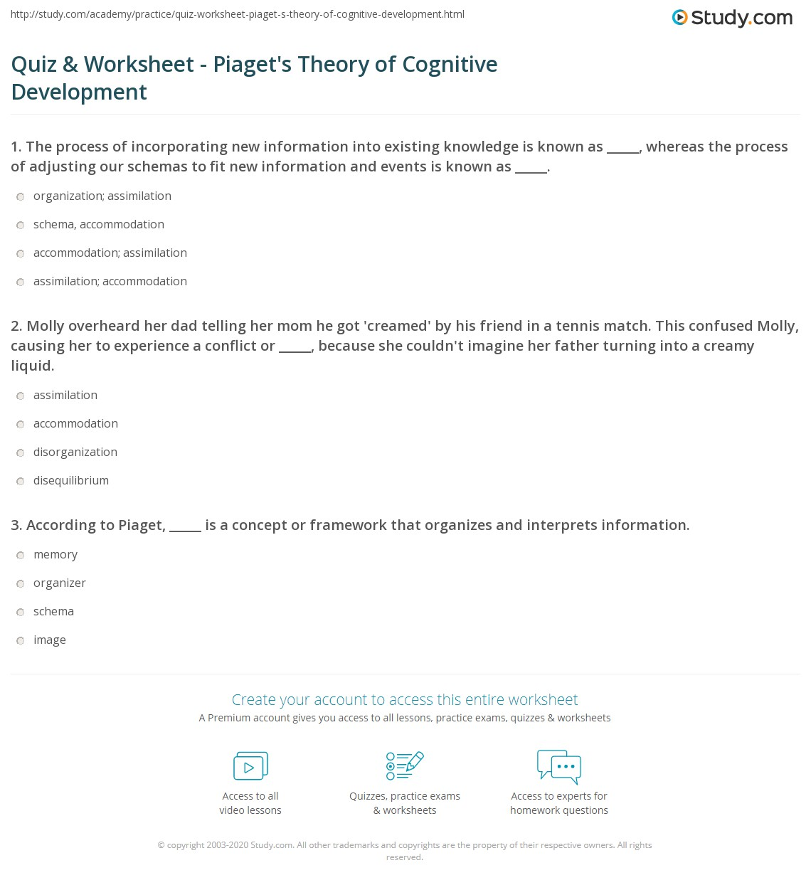 quiz worksheet piaget s theory of cognitive development 1 molly overheard her dad telling her mom he got creamed by his friend in a tennis match this confused molly causing her to experience a conflict or
