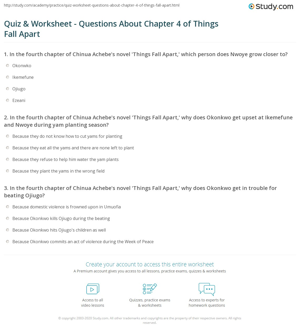 quiz worksheet questions about chapter of things fall apart in the fourth chapter of chinua achebe s novel things fall apart why does okonkwo get upset at ikemefune and nwoye during yam planting season