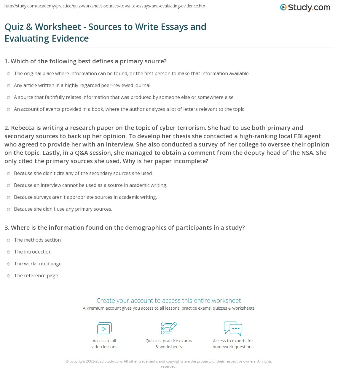 quiz worksheet sources to write essays and evaluating evidence rebecca is writing a research paper on the topic of cyber terrorism she had to use both primary and secondary sources to back up her opinion