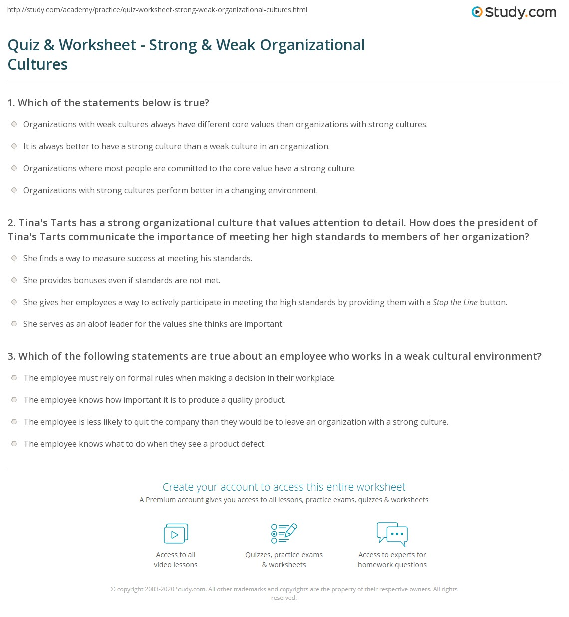 quiz worksheet strong weak organizational cultures com kelley s ketchup has a strong organizational culture that values attention to detail how does the president of kelley s ketchup communicate the importance