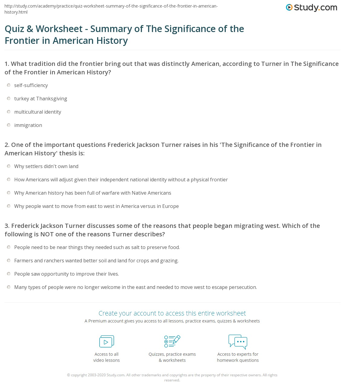 quiz worksheet summary of the significance of the frontier in one of the important questions frederick jackson turner raises in his the significance of the frontier in american history thesis is