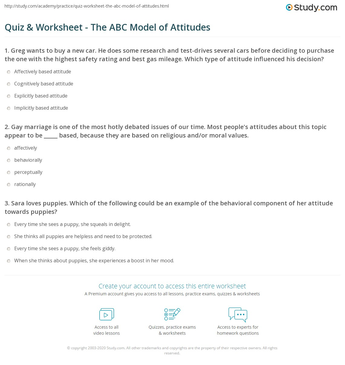 quiz worksheet the abc model of attitudes com 1 gay marriage is one of the most hotly debated issues of our time most people s attitudes about this topic appear to be based because they are