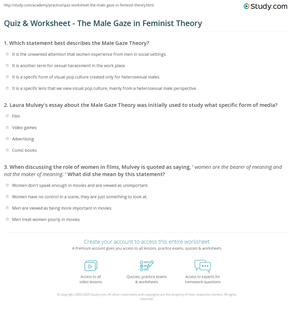 quiz worksheet the male gaze in feminist theory study com laura mulvey s essay about the male gaze theory was initially used to study what specific form of media