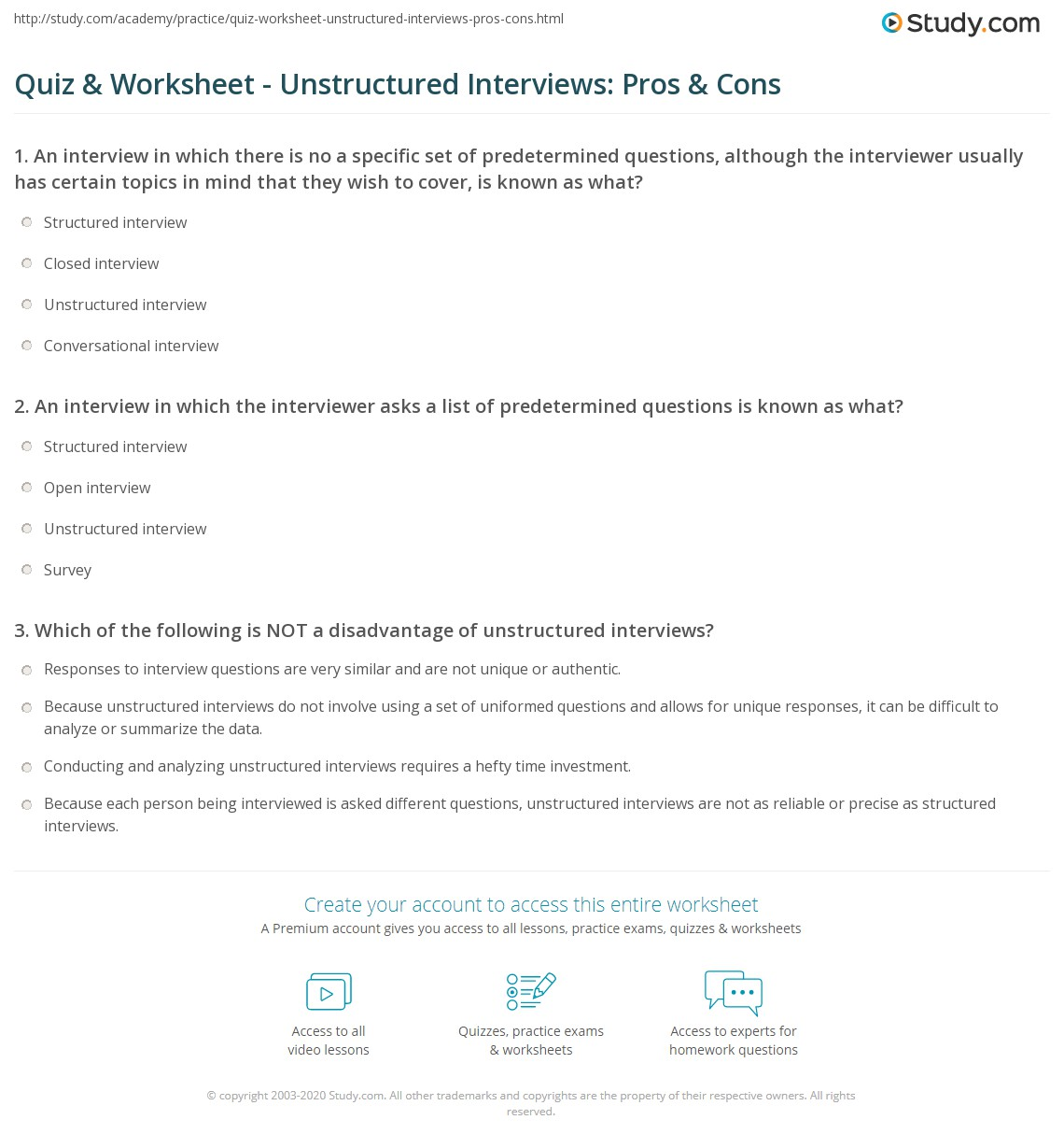 quiz worksheet unstructured interviews pros cons study com an interview in which the interviewer asks a list of predetermined questions is known as what structured interview
