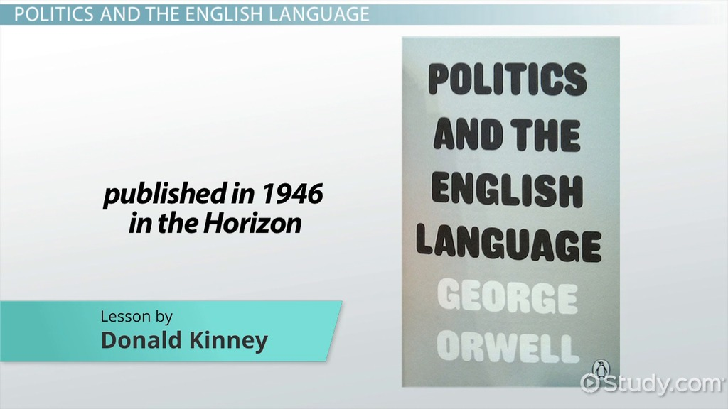 "politics and the english language summary essay Politics and the english language, george orwell, april 1946  in orwell's  essay, he outlines the most common ways that the politically  in summary, he  argues, ""political language — and with variations this is true of all."
