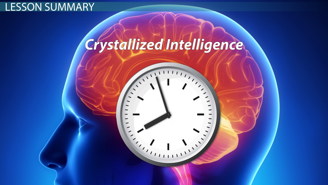 crystallized intelligence  examples  u0026 definition