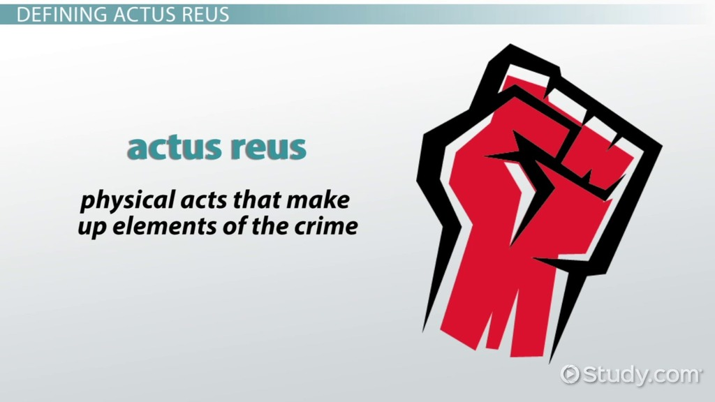 Actus Reus Definition Examples Video Lesson Transcript