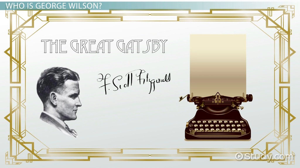 Who Is George Wilson In The Great Gatsby  Character Analysis