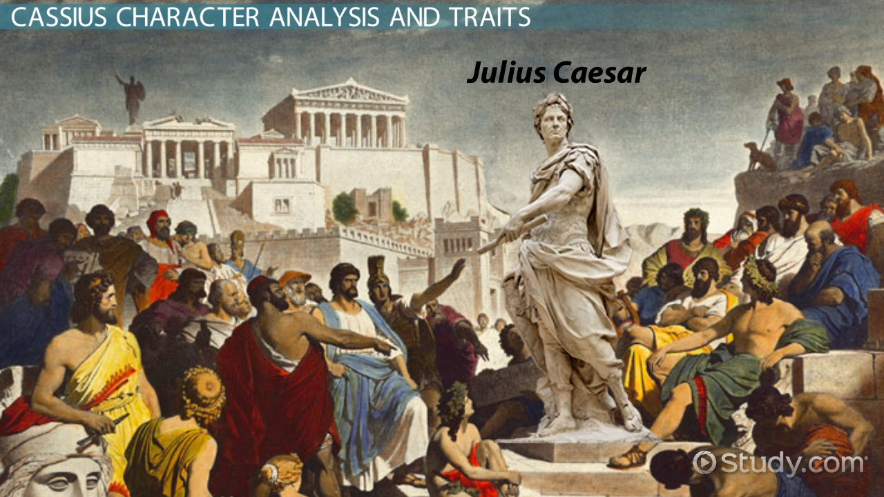 character of brutus in julius caesar traits analysis video character of cassius in julius caesar traits analysis