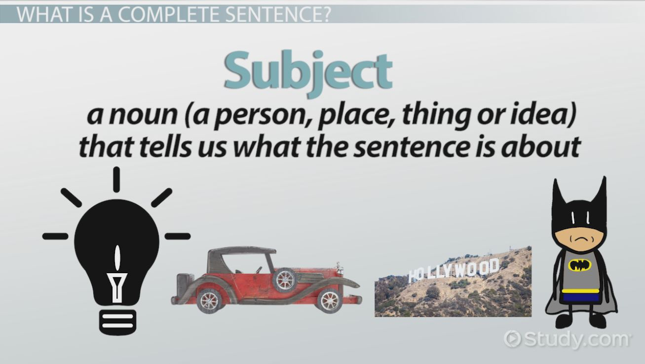 Complete and Incomplete Sentences: Examples & Overview - Video ...