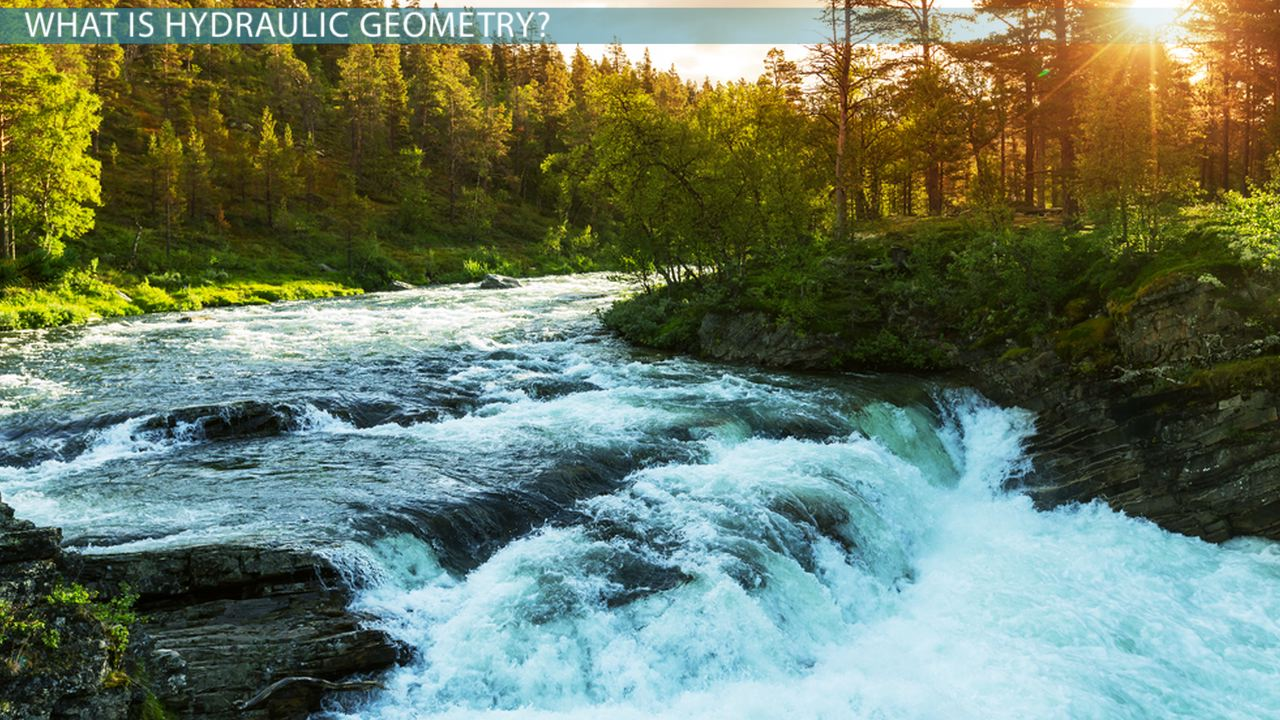 Hydraulic Geometry In Water Flow Video Amp Lesson