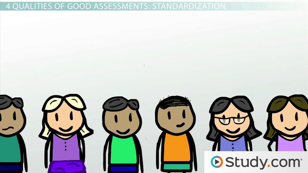 qualities of good assessments standardization practicality  qualities of good assessments standardization practicality reliability validity video lesson transcript study com
