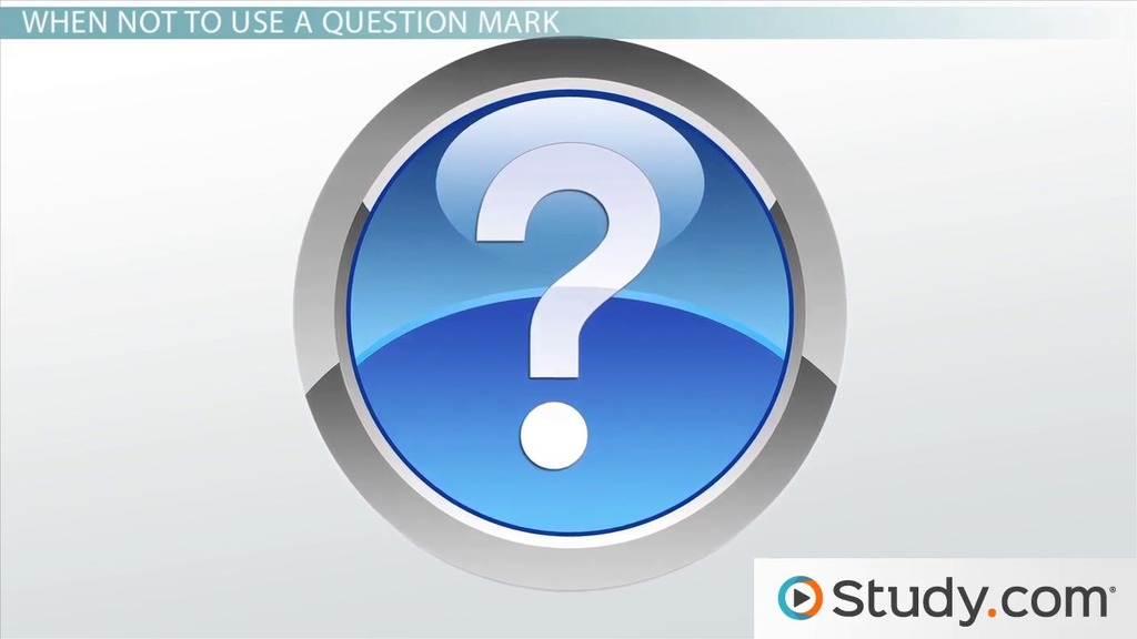 Question Mark Definition Use Video Lesson Transcript Study