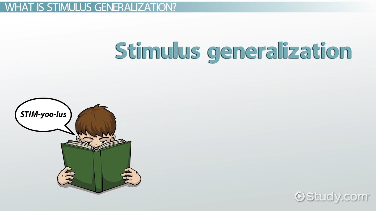 Stimulus Generalization Definition Examples Video Lesson