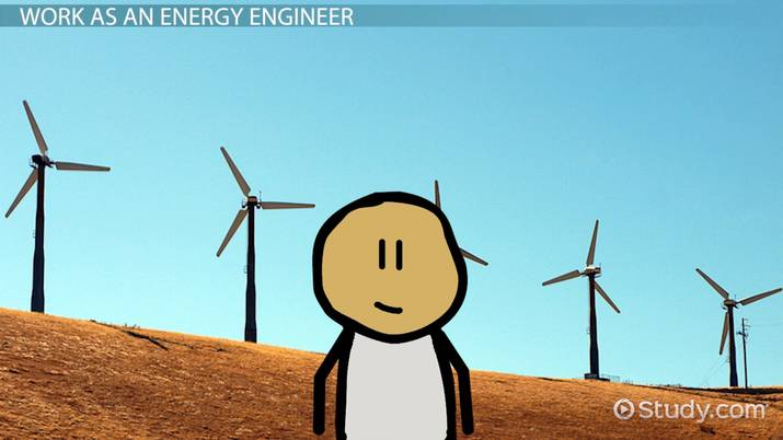 Become an Energy Engineer: Education and Career Information