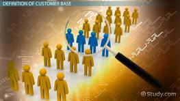 Customer Base: Definition & Overview