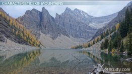 Mountain: Definition, Formation, Characteristics & Examples