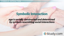 Theories of Aging: Structural-Functional, Symbolic-Interaction & Social-Conflict