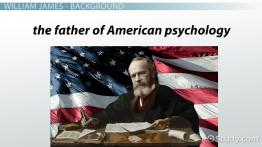 William James & Psychology: Theories, Overview
