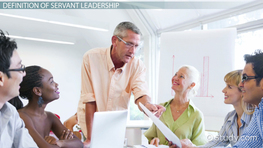 What Is Servant Leadership? - Definition, Characteristics & Examples